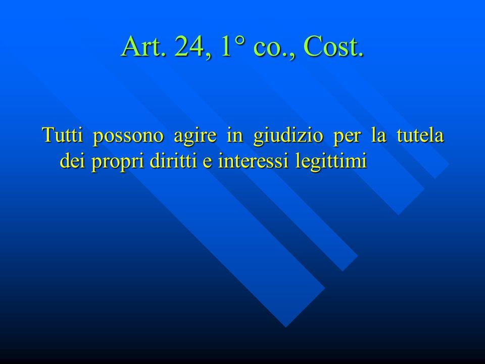 Art. 24, 1° co., Cost.