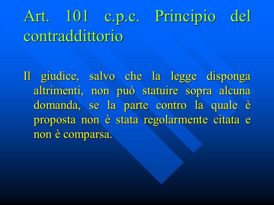 Art. 101 c.p.c. Principio del contraddittorio