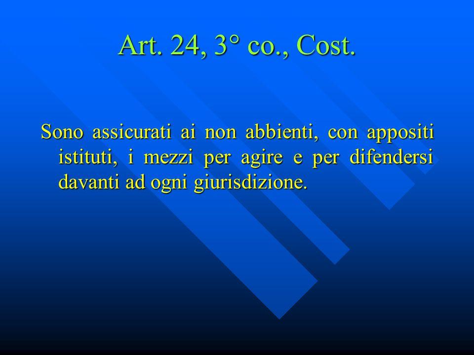 Art. 24, 3° co., Cost.