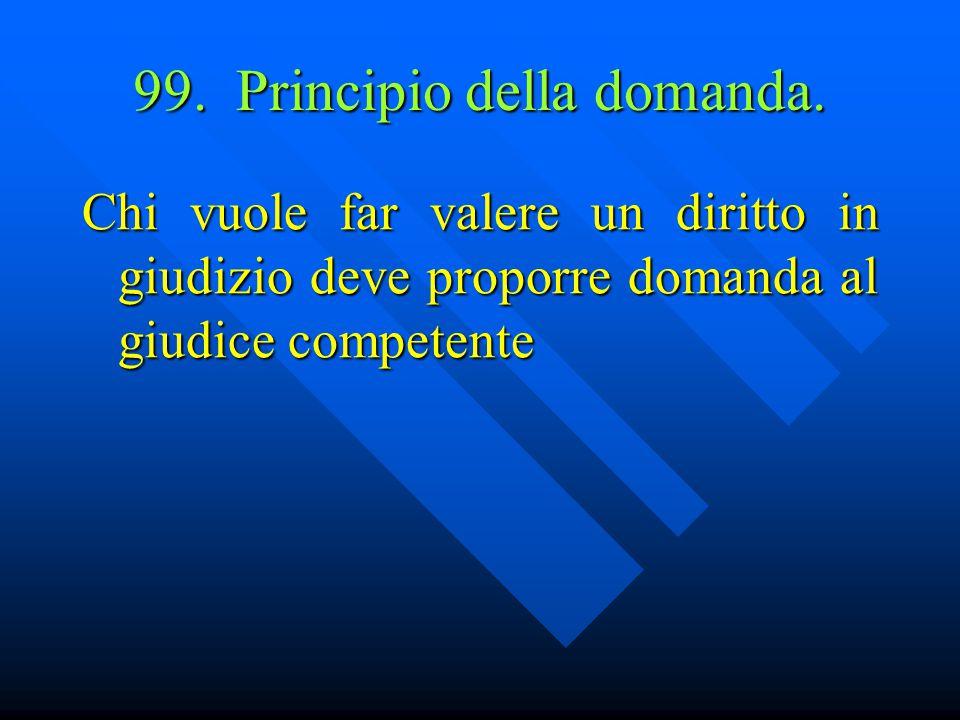 99. Principio della domanda.