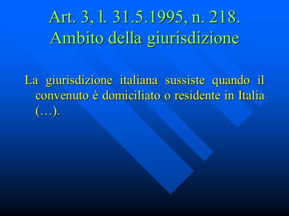 Art. 3, l. 31.5.1995, n. 218. Ambito della giurisdizione