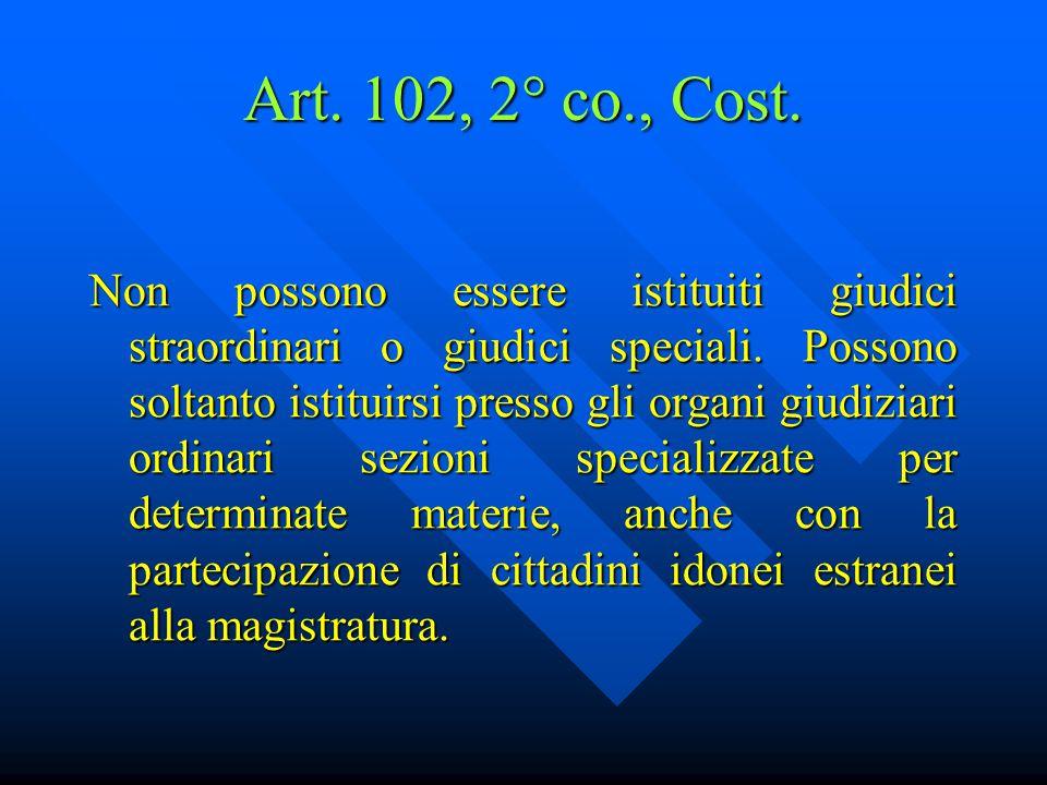 Art. 102, 2° co., Cost.