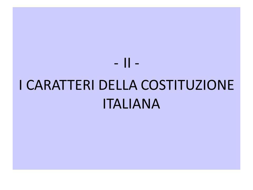 I CARATTERI DELLA COSTITUZIONE ITALIANA