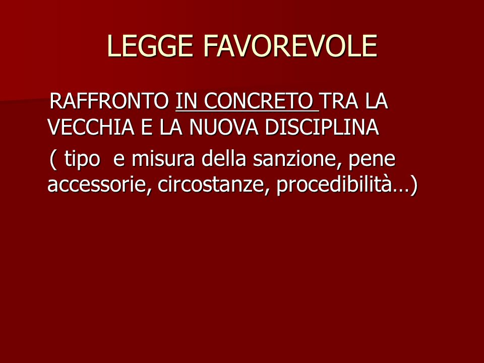 LEGGE FAVOREVOLE RAFFRONTO IN CONCRETO TRA LA VECCHIA E LA NUOVA DISCIPLINA.