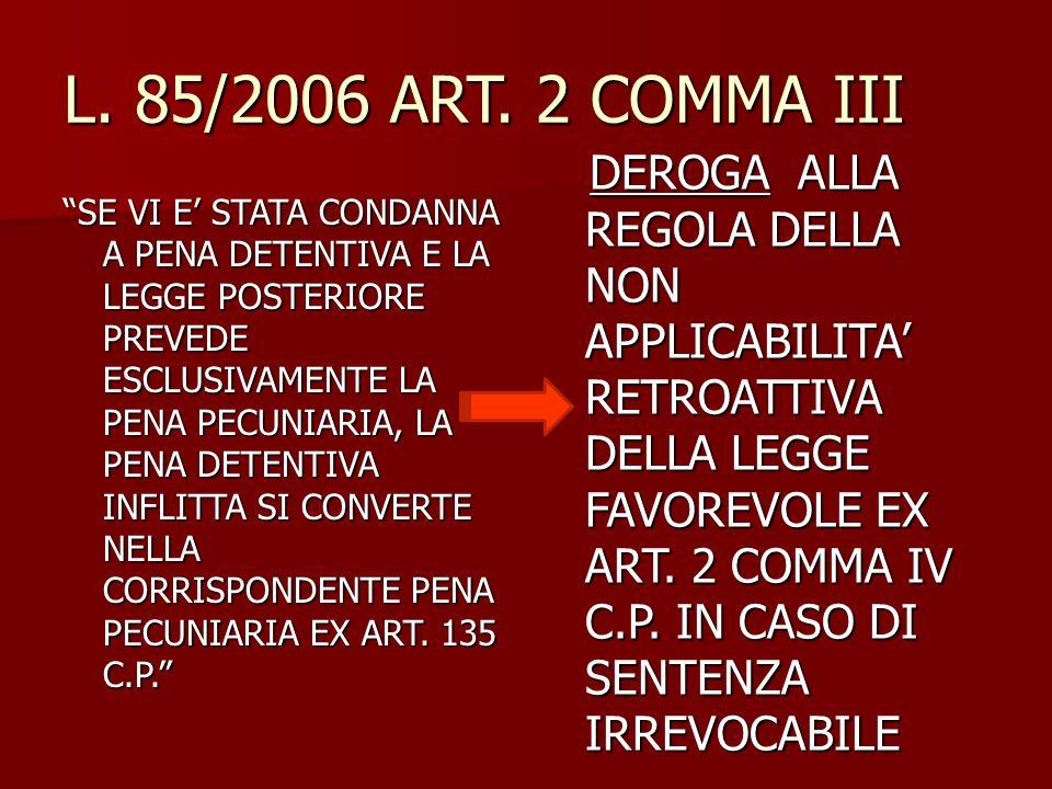 L. 85/2006 ART. 2 COMMA III