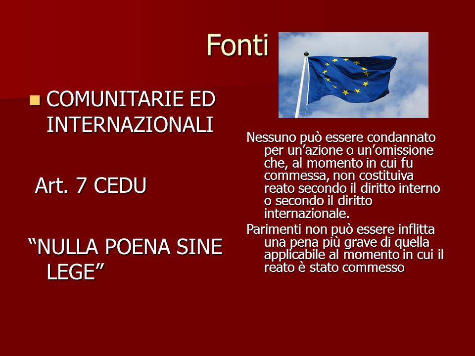 Fonti COMUNITARIE ED INTERNAZIONALI Art. 7 CEDU