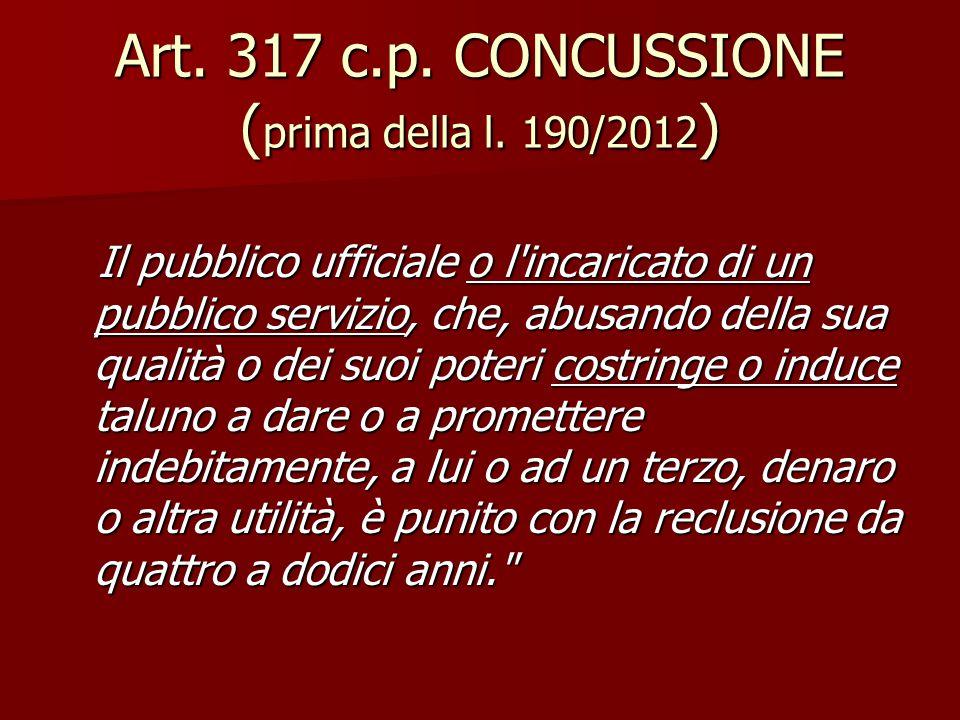Art. 317 c.p. CONCUSSIONE (prima della l. 190/2012)