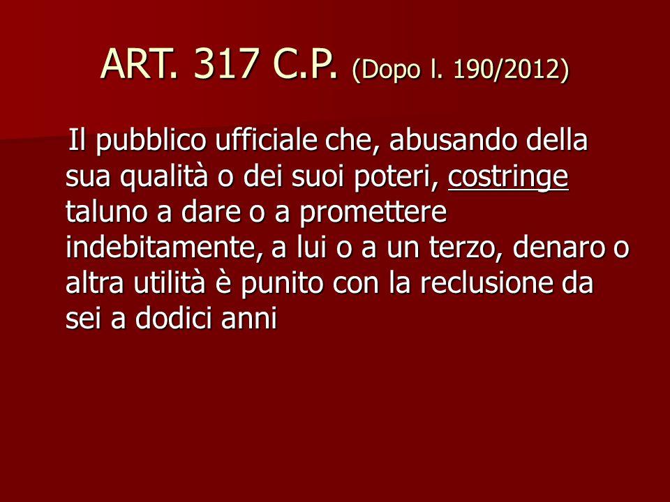 ART. 317 C.P. (Dopo l. 190/2012)
