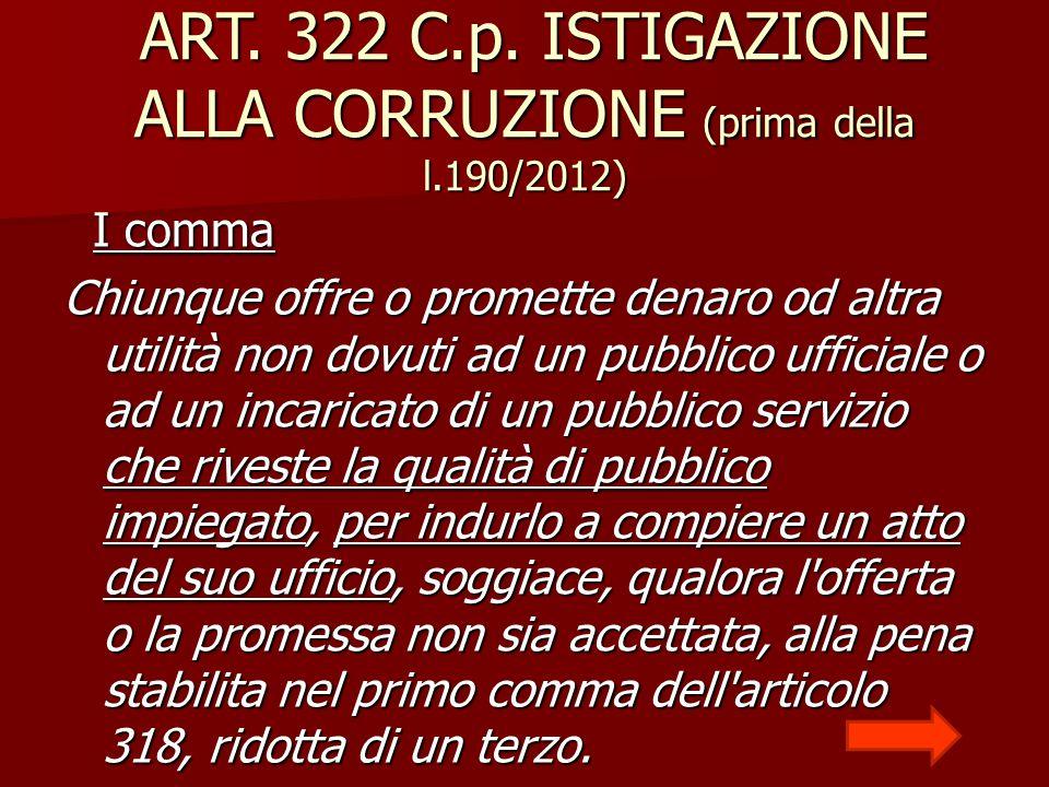 ART. 322 C.p. ISTIGAZIONE ALLA CORRUZIONE (prima della l.190/2012)