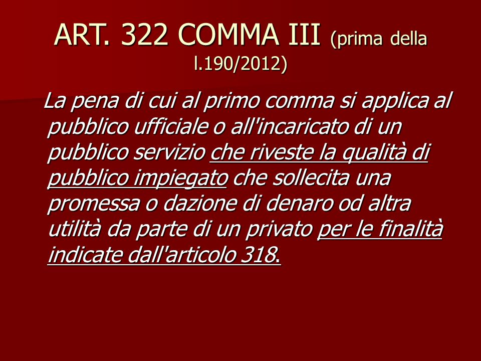 ART. 322 COMMA III (prima della l.190/2012)