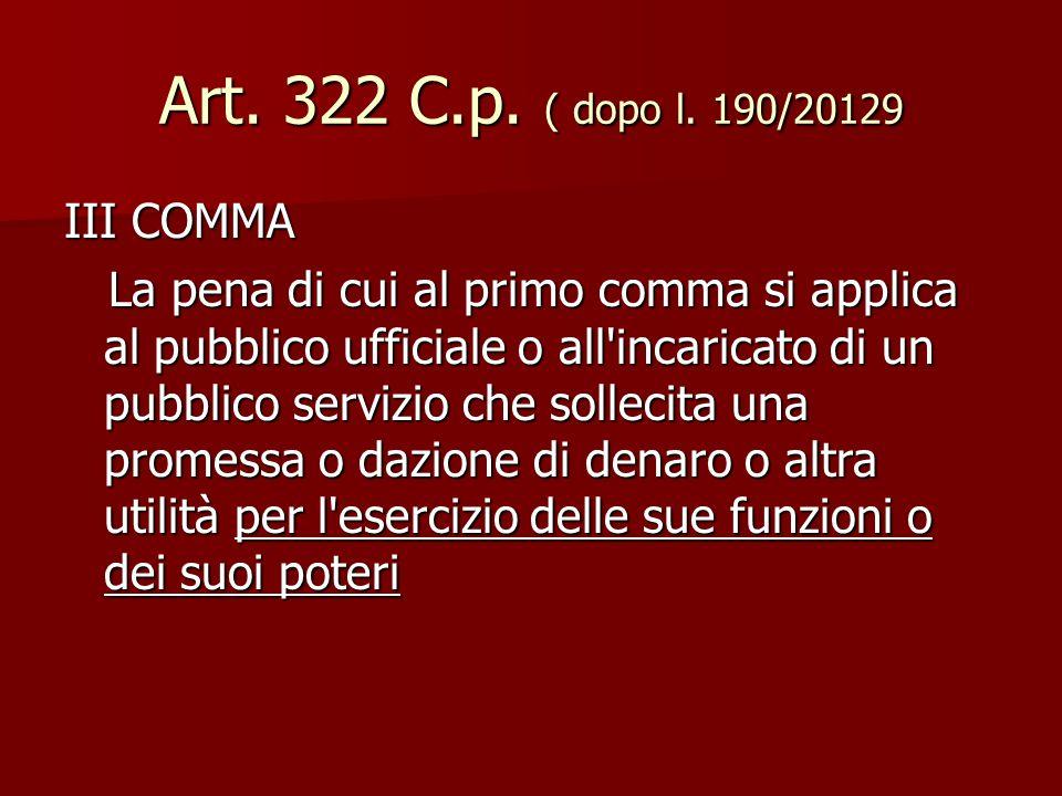 Art. 322 C.p. ( dopo l. 190/20129 III COMMA