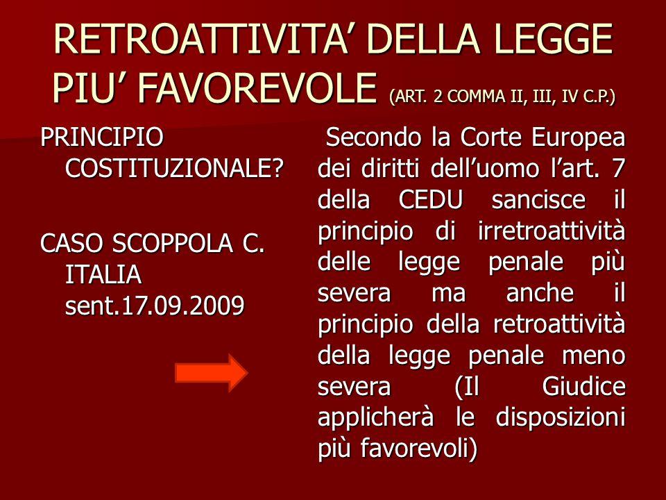 RETROATTIVITA' DELLA LEGGE PIU' FAVOREVOLE (ART. 2 COMMA II, III, IV C