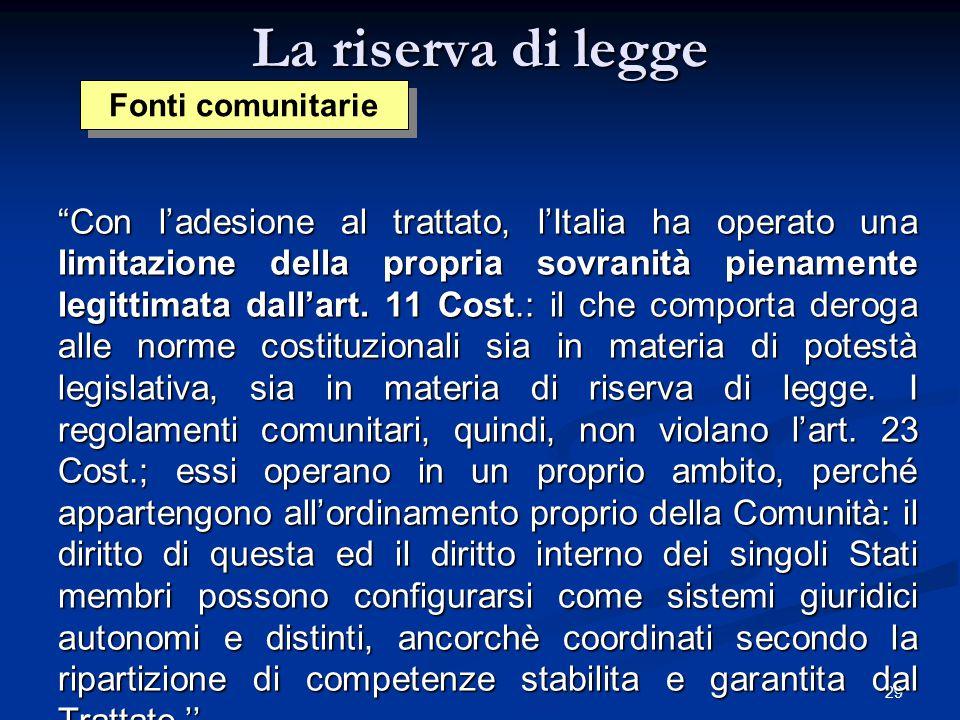 La riserva di legge Fonti comunitarie.