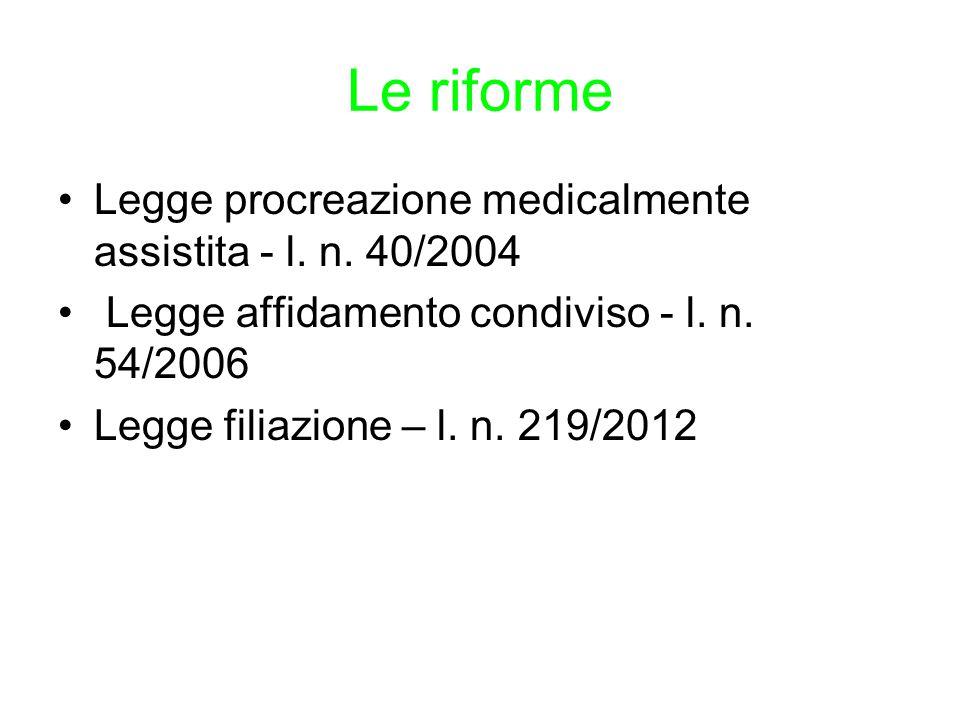 Le riforme Legge procreazione medicalmente assistita - l. n. 40/2004