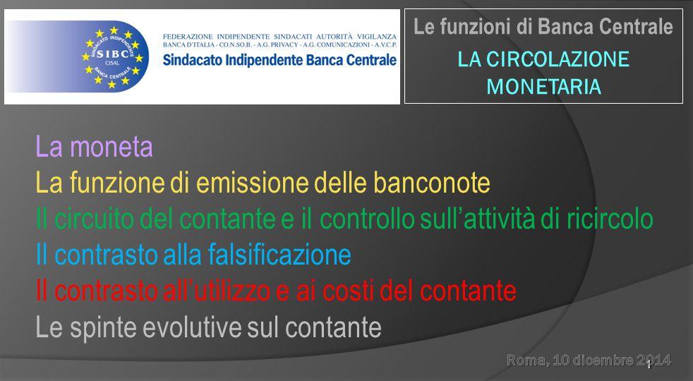 Le funzioni di Banca Centrale LA CIRCOLAZIONE MONETARIA
