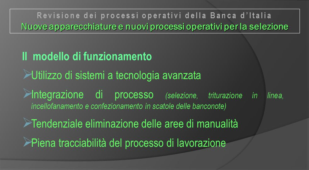 Il modello di funzionamento Utilizzo di sistemi a tecnologia avanzata