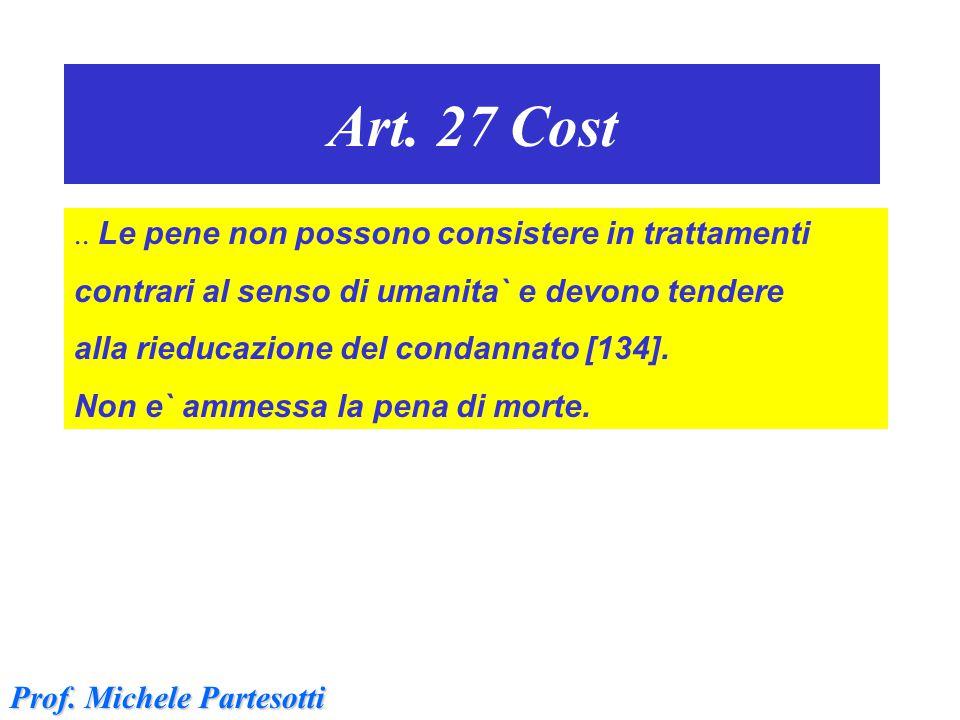 Art. 27 Cost .. Le pene non possono consistere in trattamenti