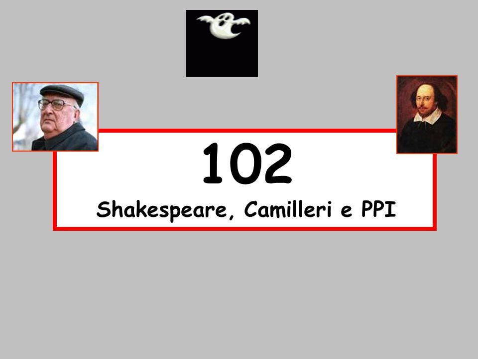 Shakespeare, Camilleri e PPI