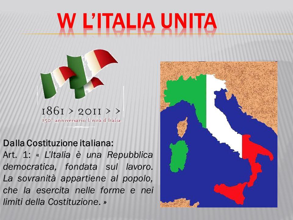 W L'ITALIA UNITA Dalla Costituzione italiana: