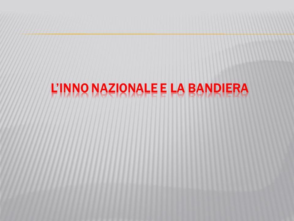 L'INNO NAZIONALE E LA BANDIERA