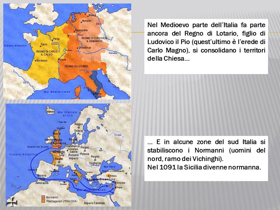 Nel Medioevo parte dell'Italia fa parte ancora del Regno di Lotario, figlio di Ludovico il Pio (quest'ultimo è l'erede di Carlo Magno), si consolidano i territori della Chiesa...