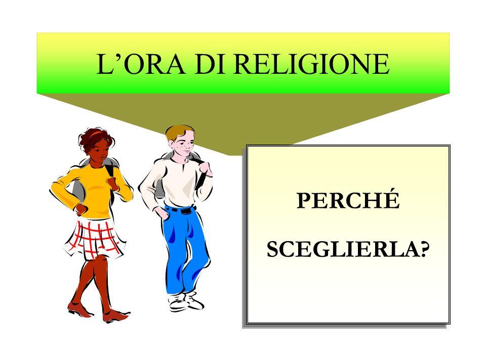 L'ORA DI RELIGIONE PERCHÉ SCEGLIERLA