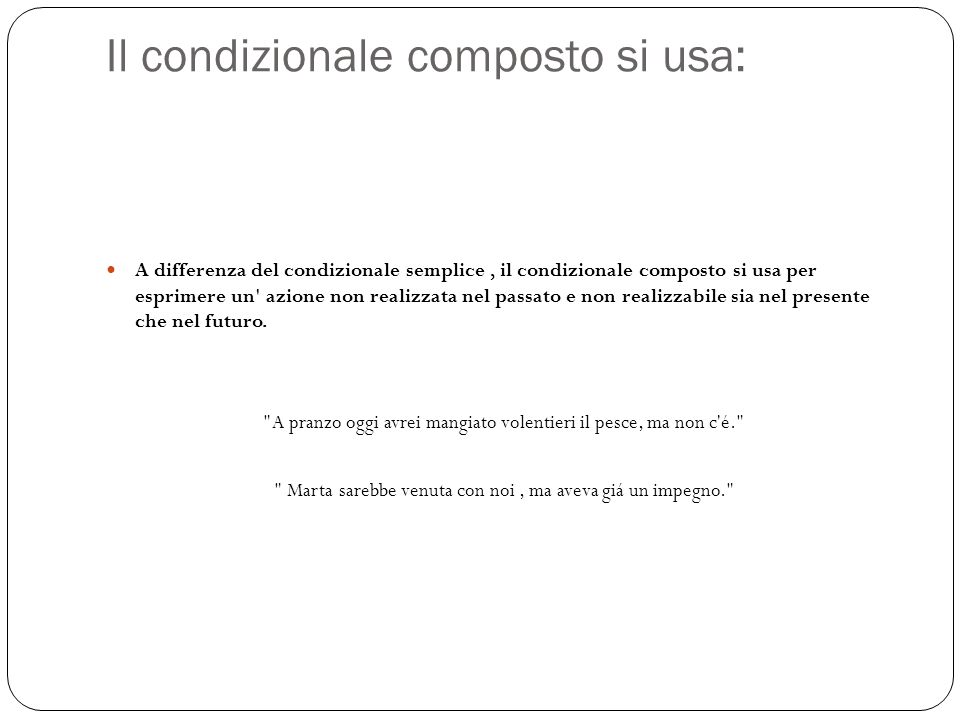 Il condizionale composto si usa: