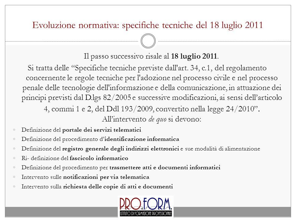 Evoluzione normativa: specifiche tecniche del 18 luglio 2011