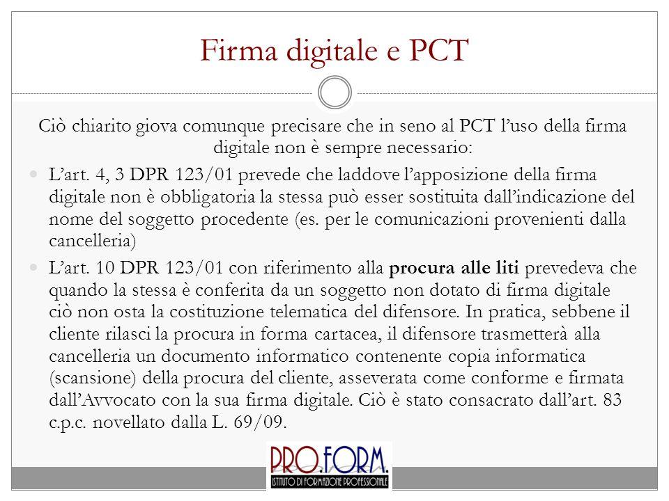 Firma digitale e PCT Ciò chiarito giova comunque precisare che in seno al PCT l'uso della firma digitale non è sempre necessario: