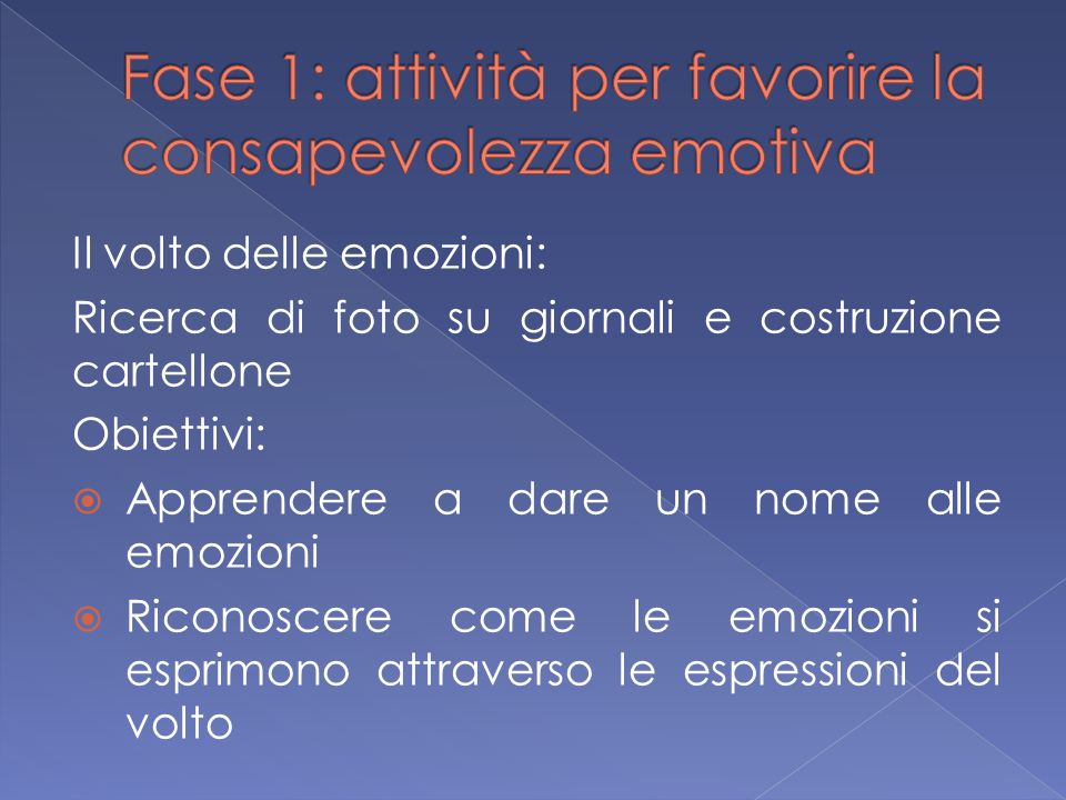 Fase 1: attività per favorire la consapevolezza emotiva