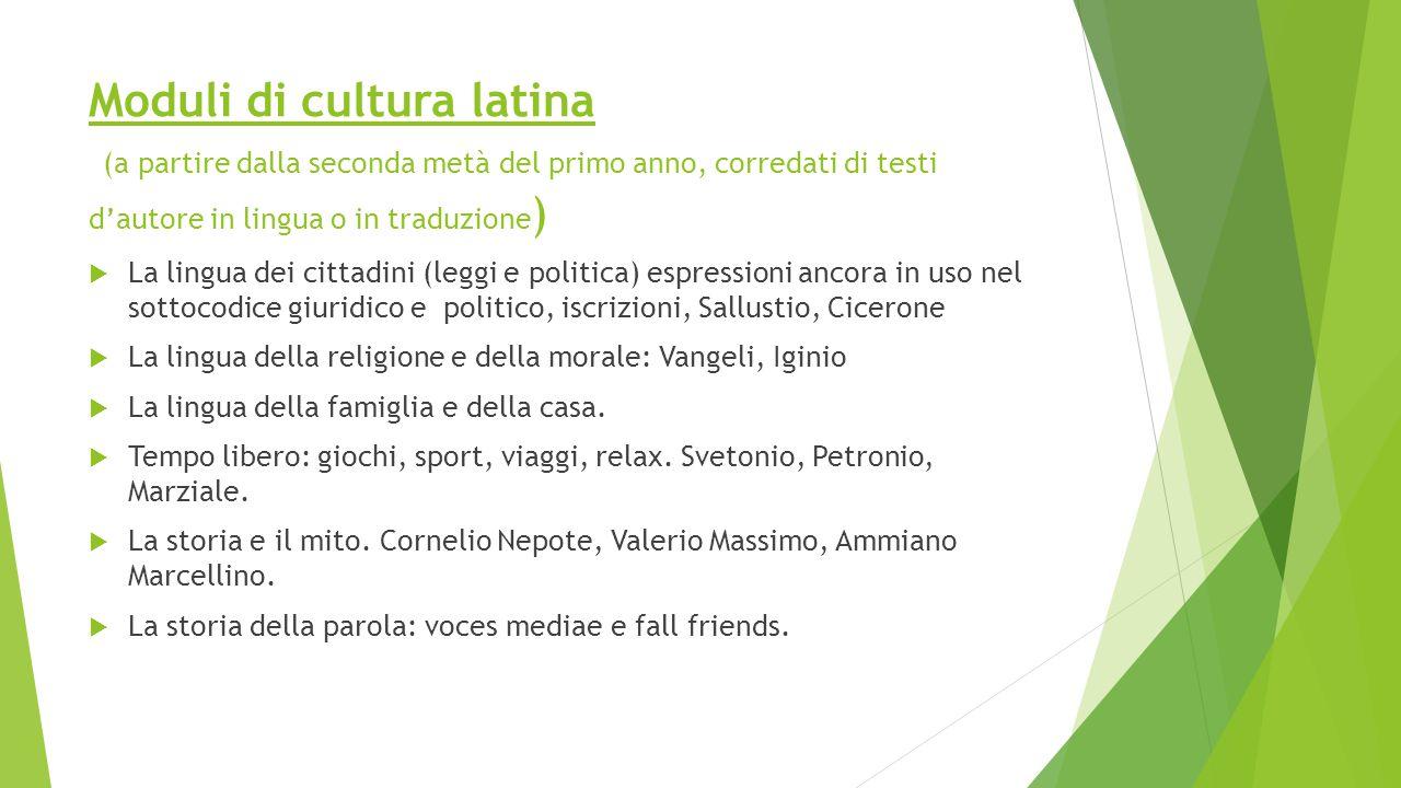 Moduli di cultura latina (a partire dalla seconda metà del primo anno, corredati di testi d'autore in lingua o in traduzione)