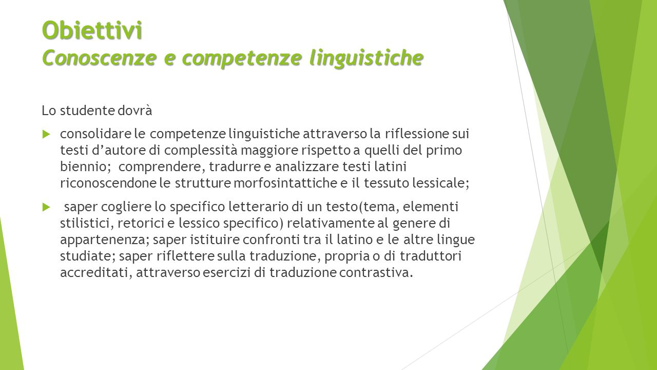 Obiettivi Conoscenze e competenze linguistiche