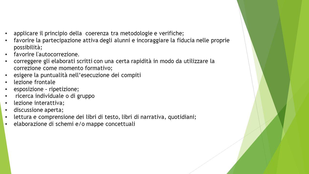 applicare il principio della coerenza tra metodologie e verifiche;
