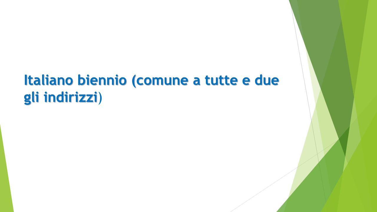 Italiano biennio (comune a tutte e due gli indirizzi)