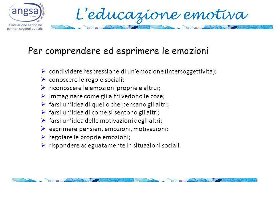 L'educazione emotiva Per comprendere ed esprimere le emozioni