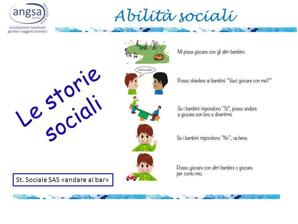 Abilità sociali Le storie sociali St. Sociale SAS «andare al bar»