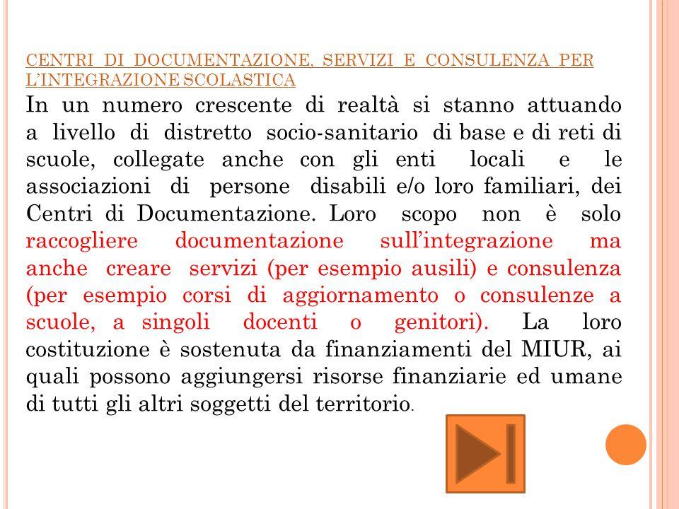 CENTRI DI DOCUMENTAZIONE, SERVIZI E CONSULENZA PER L'INTEGRAZIONE SCOLASTICA
