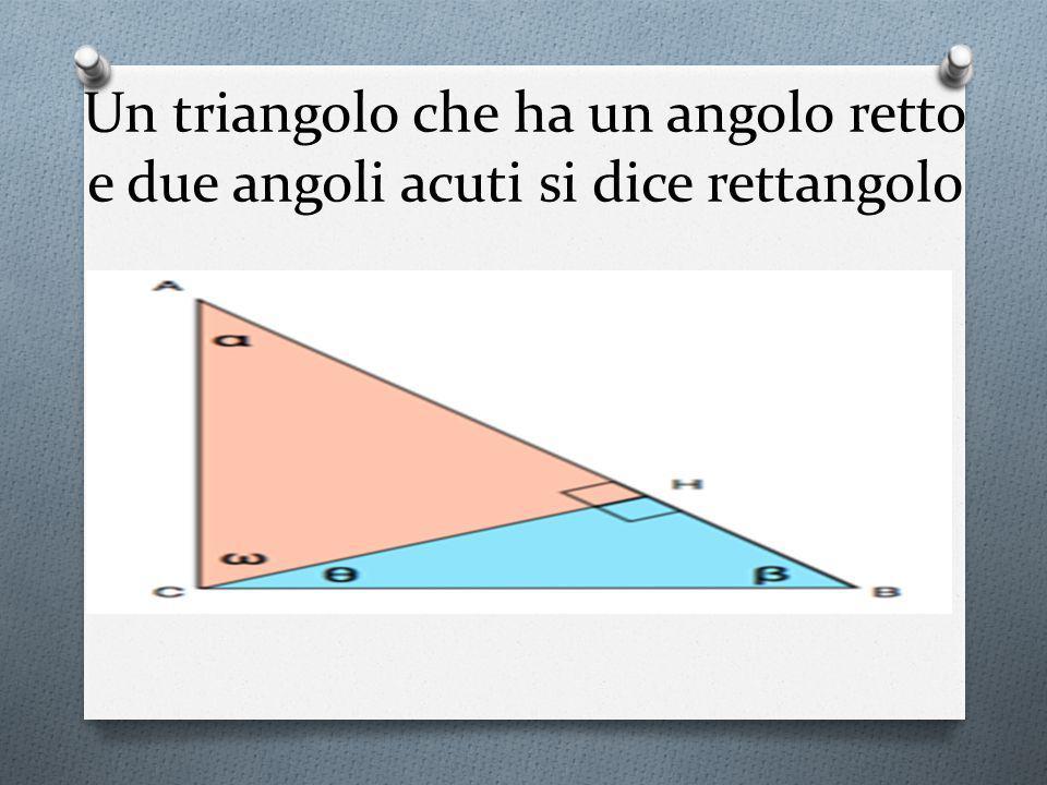 Un triangolo che ha un angolo retto e due angoli acuti si dice rettangolo