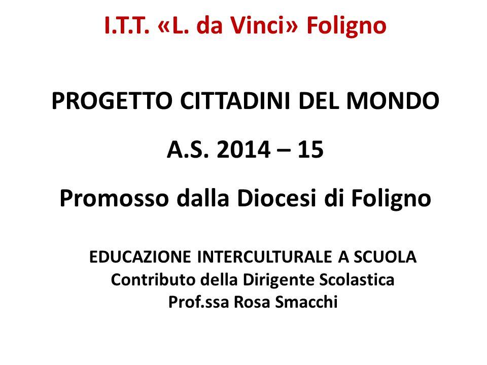 I. T. T. «L. da Vinci» Foligno PROGETTO CITTADINI DEL MONDO A. S