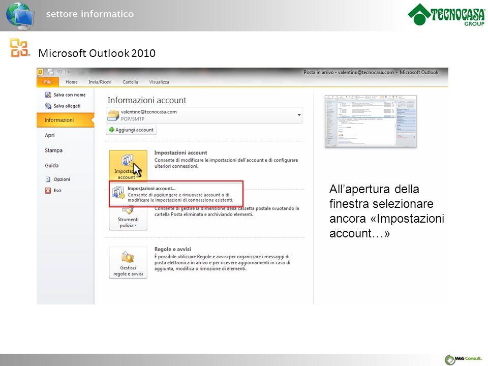 Microsoft Outlook 2010 All'apertura della finestra selezionare ancora «Impostazioni account…»
