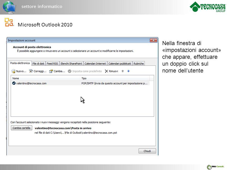 Microsoft Outlook 2010 Nella finestra di «impostazioni account» che appare, effettuare un doppio click sul nome dell'utente.