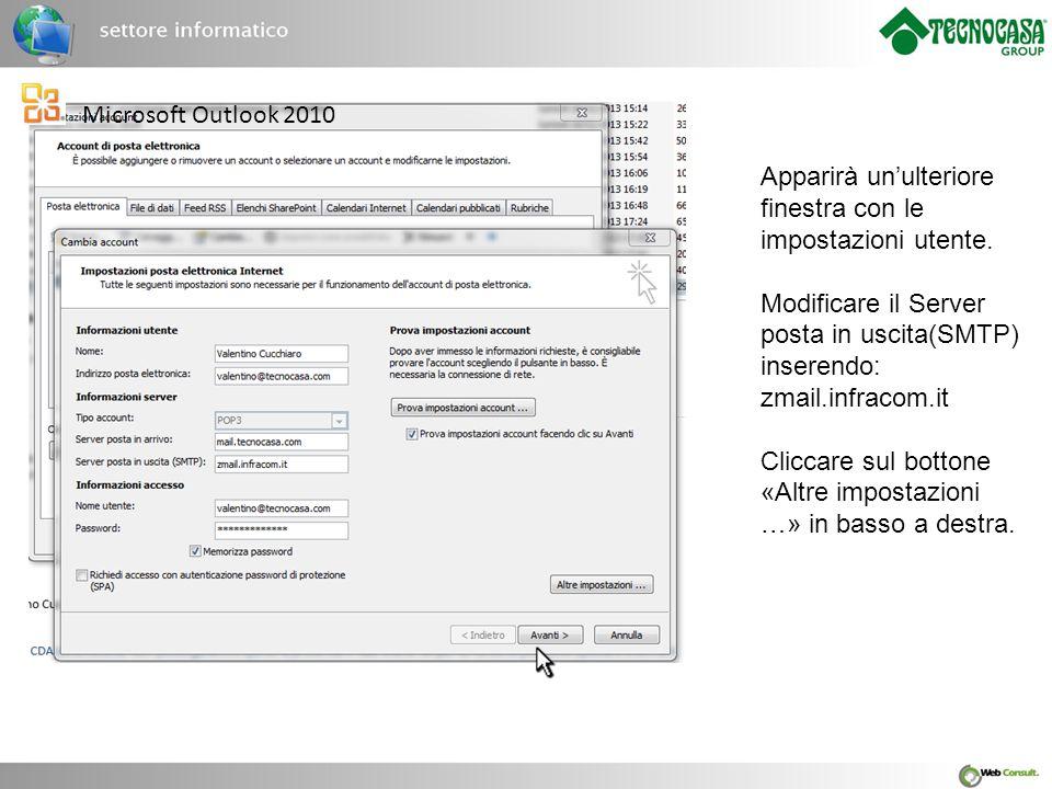 Microsoft Outlook 2010 Apparirà un'ulteriore finestra con le impostazioni utente. Modificare il Server posta in uscita(SMTP) inserendo: