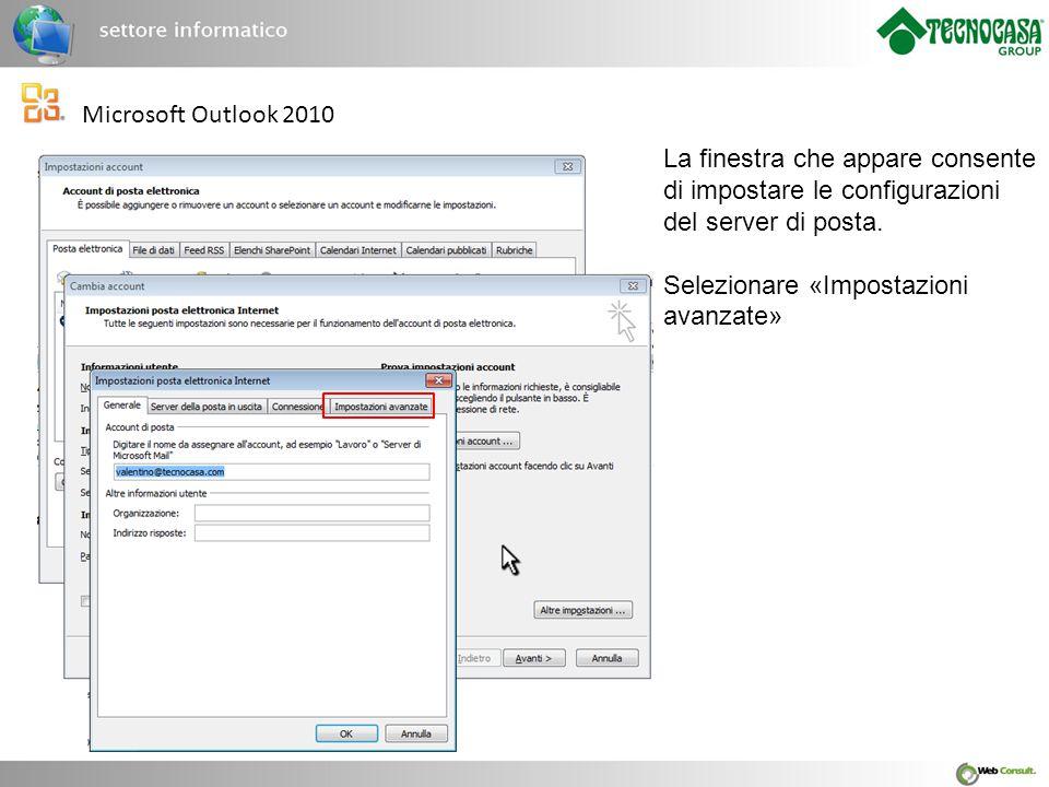 Microsoft Outlook 2010 La finestra che appare consente di impostare le configurazioni del server di posta.