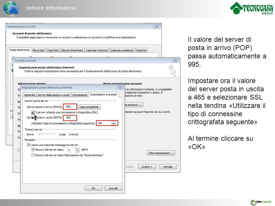 Il valore del server di posta in arrivo (POP) passa automaticamente a 995.