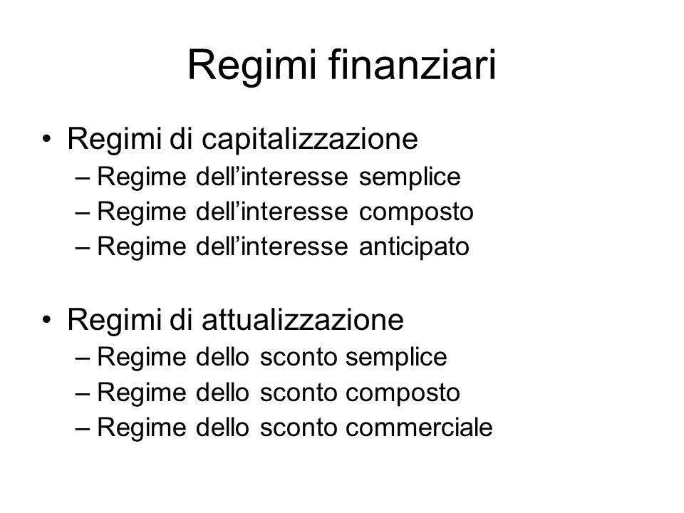 Regimi finanziari Regimi di capitalizzazione Regimi di attualizzazione