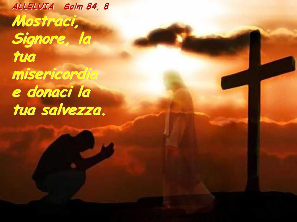 Mostraci, Signore, la tua misericordia