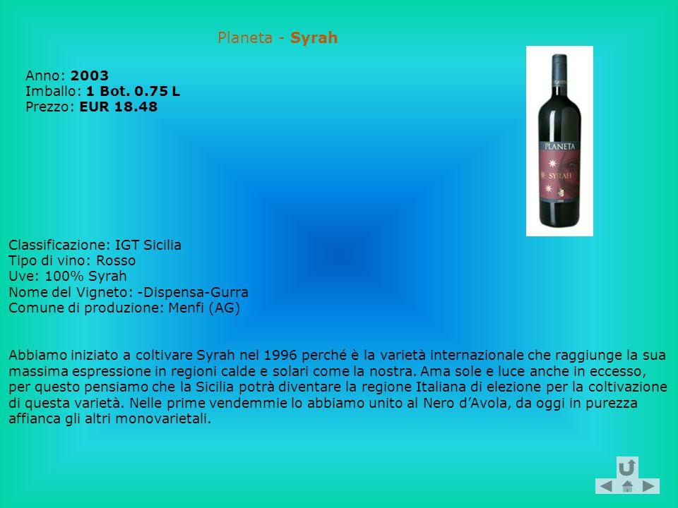 Planeta - Syrah Anno: 2003 Imballo: 1 Bot. 0.75 L Prezzo: EUR 18.48