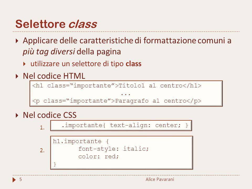 Selettore class Applicare delle caratteristiche di formattazione comuni a più tag diversi della pagina.