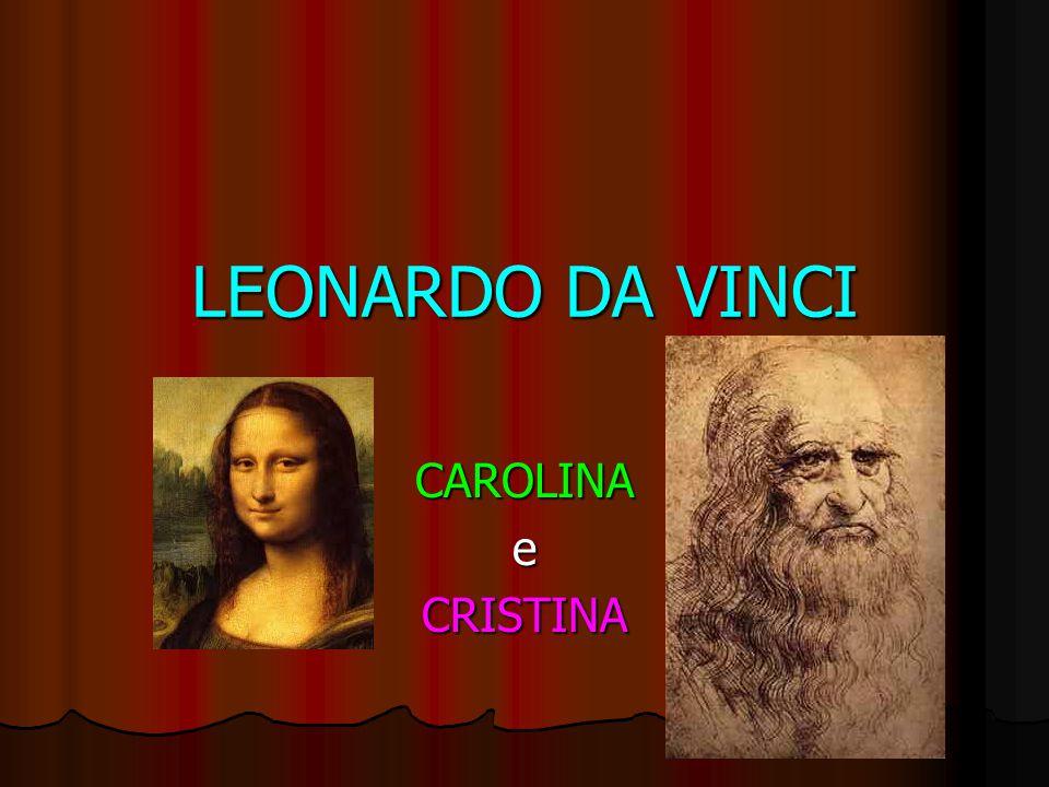 LEONARDO DA VINCI CAROLINA e CRISTINA