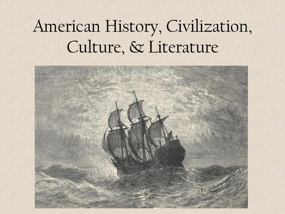 American History, Civilization, Culture, & Literature